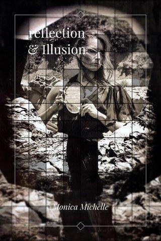 reflection & Illusion Monica Michelle