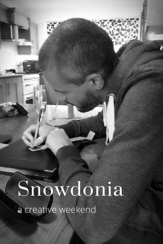 Snowdonia a creative weekend