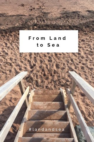 From Land to Sea #landandsea