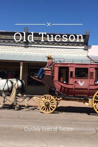 Old Tucson Cowboy town of Tucson
