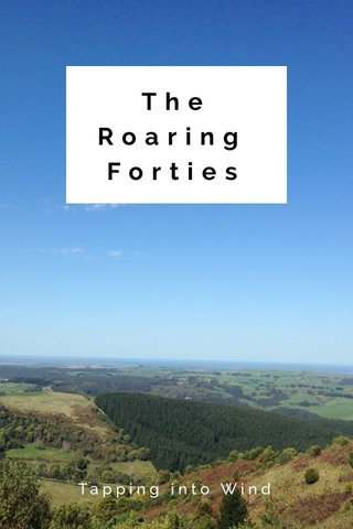 The Roaring Forties Tapping into Wind
