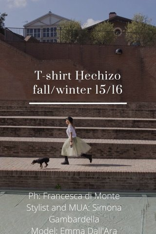 T-shirt Hechizo fall/winter 15/16 Ph: Francesca di Monte Stylist and MUA: Simona Gambardella Model: Emma Dall'Ara