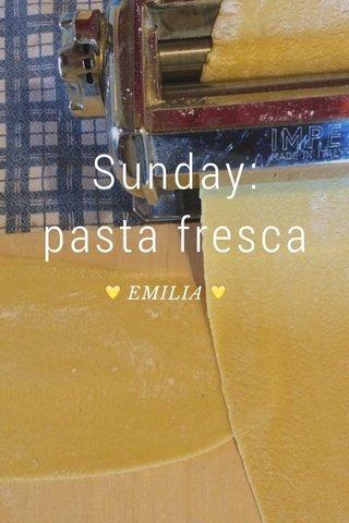 Sunday: pasta fresca 💛 EMILIA 💛