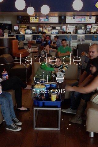 Tarde de cine 3 • Oct • 2015