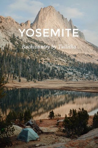 YOSEMITE Backcountry by Tullitha