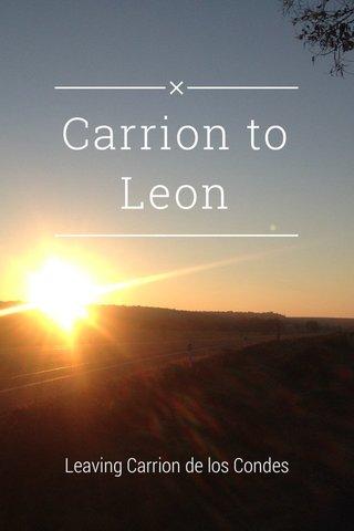 Carrion to Leon Leaving Carrion de los Condes