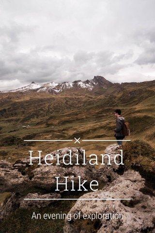 Heidiland Hike An evening of exploration