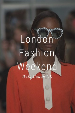 London Fashion Weekend With Canon UK