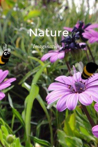 Nature Imagination...