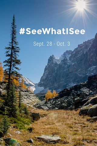 #SeeWhatISee Sept. 28 - Oct. 3