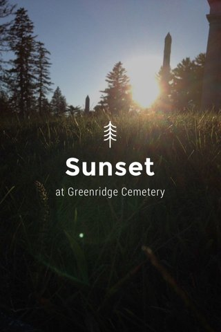 Sunset at Greenridge Cemetery