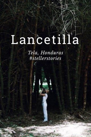 Lancetilla Tela, Honduras #stellerstories