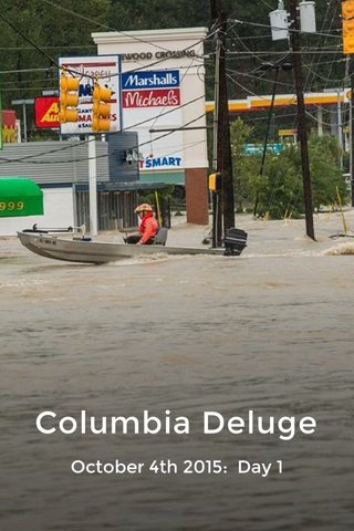 Columbia Deluge October 4th 2015: Day 1