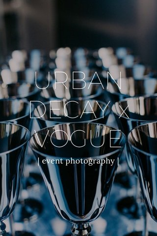 URBAN DECAY x VOGUE | event photography |