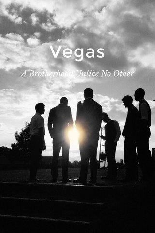 Vegas A Brotherhood Unlike No Other
