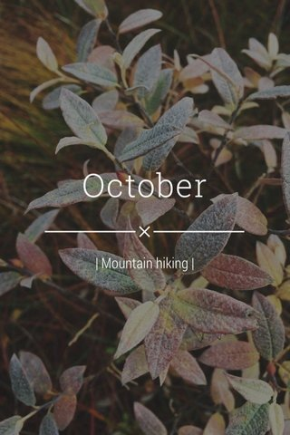 October | Mountain hiking |