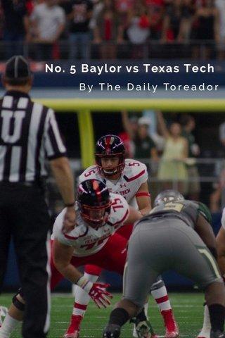 No. 5 Baylor vs Texas Tech By The Daily Toreador