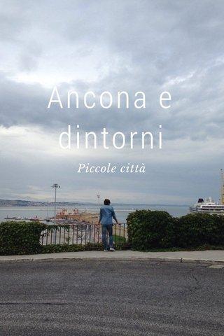 Ancona e dintorni Piccole città