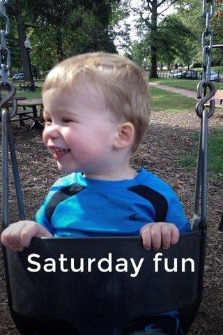 Saturday fun