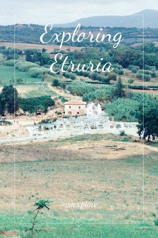 Exploring Etruria #goexplore