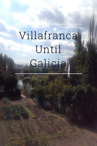 Villafranca Until Galicia