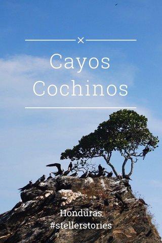 Cayos Cochinos Honduras #stellerstories