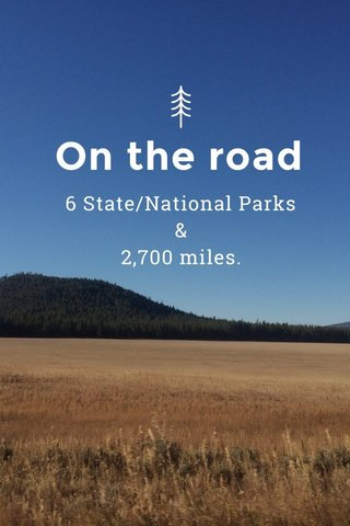 On the road 6 State/National Parks & 2,700 miles.