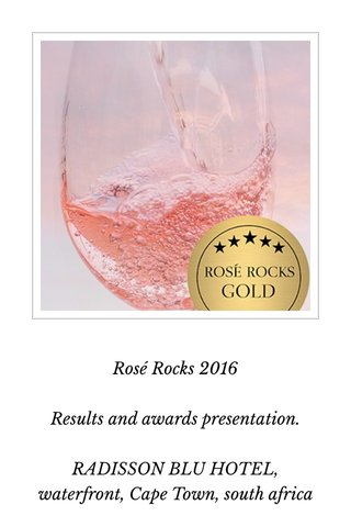 Rosé Rocks 2016 Results and awards presentation. RADISSON BLU HOTEL, waterfront, Cape Town, south africa