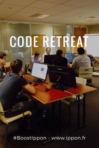 CODE RETREAT #BoostIppon - www.ippon.fr