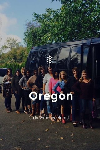 Oregon Girls wine weekend
