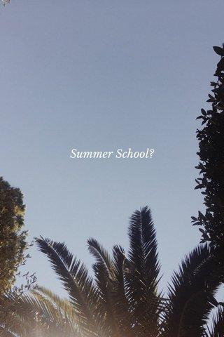 Summer School?