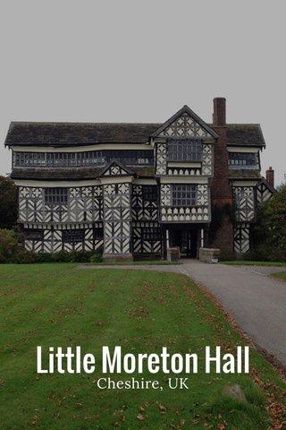 Little Moreton Hall Cheshire, UK