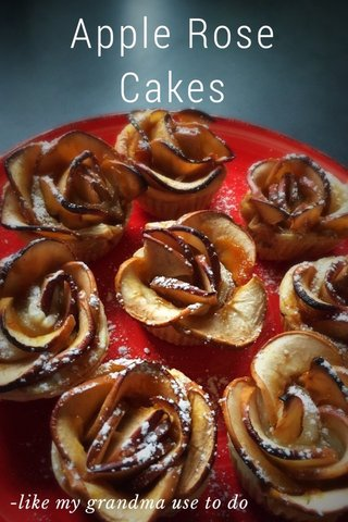 Apple Rose Cakes -like my grandma use to do