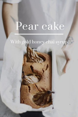 Pear cake With gold honey chai syrup