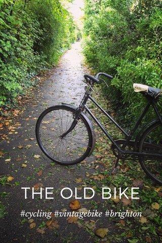 THE OLD BIKE #cycling #vintagebike #brighton
