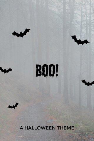 Boo! A HALLOWEEN THEME