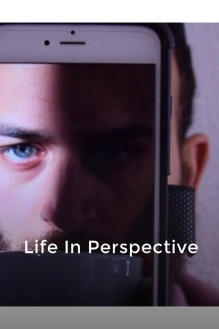 Life In Perspective