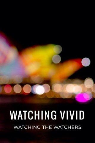WATCHING VIVID WATCHING THE WATCHERS