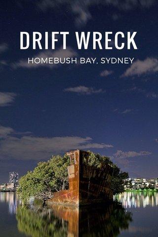 DRIFT WRECK HOMEBUSH BAY, SYDNEY