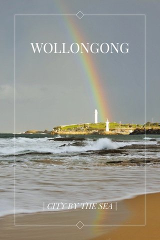 WOLLONGONG | CITY BY THE SEA |