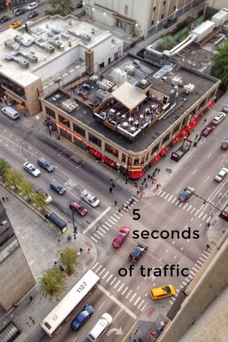 5 seconds of traffic
