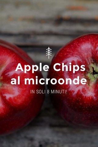 Apple Chips al microonde IN SOLI 8 MINUTI!