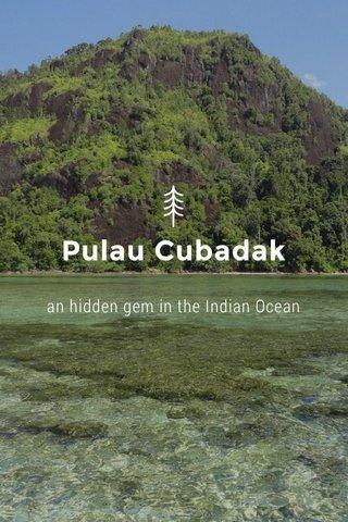 Pulau Cubadak an hidden gem in the Indian Ocean