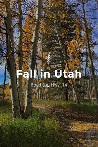 Fall in Utah Road trip Hwy. 14
