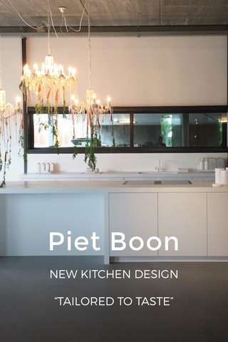"Piet Boon NEW KITCHEN DESIGN ""TAILORED TO TASTE"""