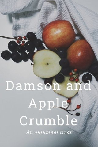 Damson and Apple Crumble An autumnal treat