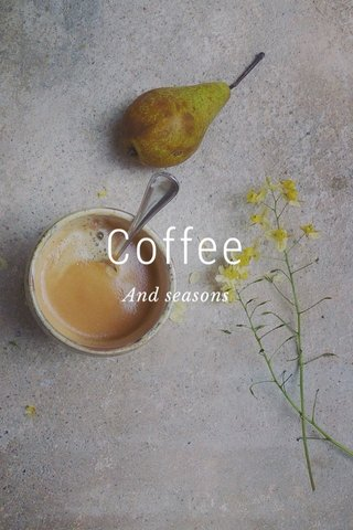 Coffee And seasons