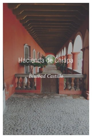 Hacienda de Chiapa Blutbad Castillo