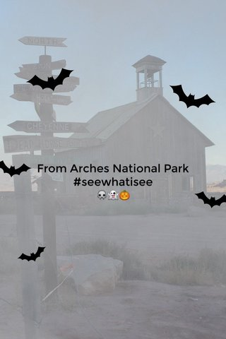 From Arches National Park #seewhatisee 💀👻🎃