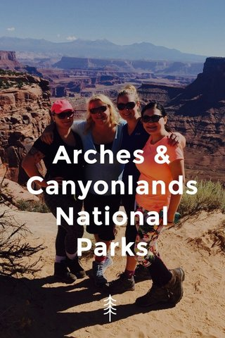 Arches & CanyonlandsNational Parks